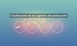 Clasificación de los agentes de producción