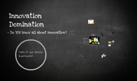 Innovation Domination