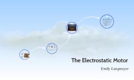 The Electrostatic Motor