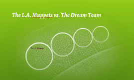 The L.A. Muppets vs. The Dream Team