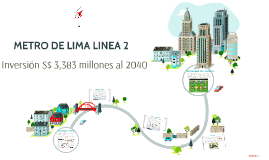 Copy of METRO DE LIMA LINEA 2