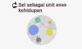 Sel sebagai unit asas kehidupan