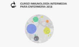 CURSO INMUNOLOGÍA INTERMEDIA PARA ENFERMERIA 2018
