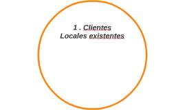 1 . Clientes Locales existentes