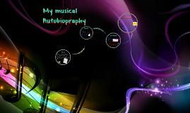 My musical Autobiopraphy