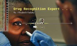 Drug Recognition Expert . . .