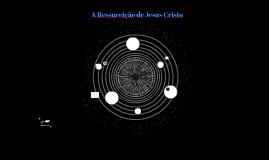 A Ressureição de Jesus Cristo