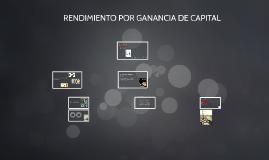 RENDIMIENTO POR GANANCIA DE CAPITAL