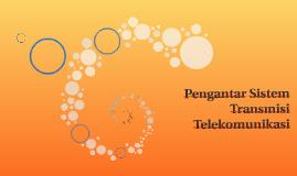 Pengantar Sistem Transmisi Telekomunikasi