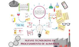 NUEVAS TECNOLOGÍAS EN PROCESAMIENTO DE ALIMENTOS