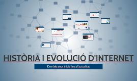 HISTÒRIA I EVOLUCIÓ D'INTERNET