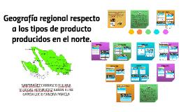 Copy of Geografía regional respecto a los tipos de producto producid