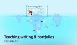 Teaching Writing and Portfolios