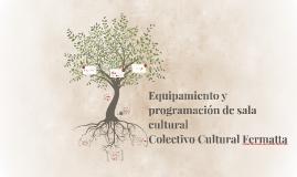 """""""Equipamiento y programación de sala cultural"""""""