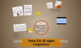 Tema 2.6: El signo Lingüístico