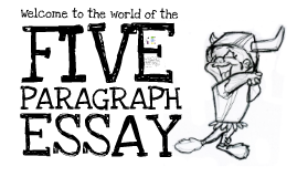Copy of Welcome to the World of the Five-Paragraph Essay