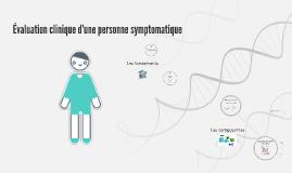 Évaluation clinique d'une personne symptômatique