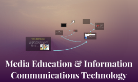 Media Education & Information Communications Technology