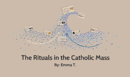 The Rituals in the Catholic Mass
