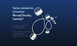 Kuidas installeerida viirusetõrjet Microsoft Security Essentials?