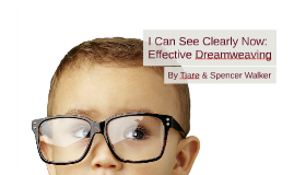 Copy of I Can See Clearly Now: Effective Dreamweaving