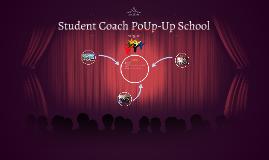 Student Coach PoUp-Up School