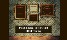 Psychological Factors that affect reading