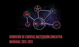 RENDICIÓN DE CUENTAS INSTITUCIÓN EDUCATIVA NARANJAL 2012-2013