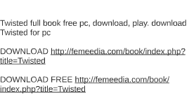 Twisted full book free pc, download, play. download Twisted