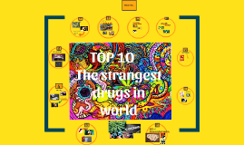 THE STRANGEST DRUGS IN WORLD
