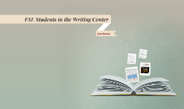 ESL Students in the Writing Center