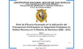 Nivel de Eficacia Alcanzado en la Aplicación del Presupuesto Participativo en Seguridad Ciudadana en Delitos Menores en el Distrito de Barranco 2008 - 2013