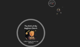 The Birth of the Anglican Church