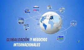 Copy of Copy of Globalización y Negocios Internacionales