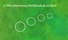 Plan Americano y Modificado de un Hotel.