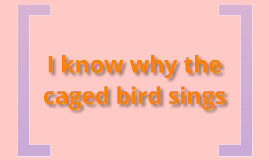 'I know why the caged bird sings' poem analysis
