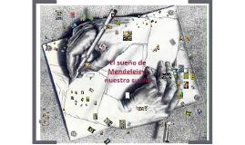 El sueño de Mendeleiev nuestro sueño
