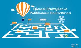 İşlevsel Düzey Stratejileri ve Politikaların Belirlenmesi