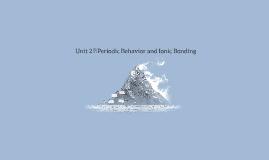 Unit 2‐Periodic Behavior and Ionic Bonding