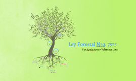 Copy of Ley Forestal 7575