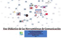 Uso Didáctico de las Herramientas de Comunicación