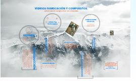 Copy of Copy of Vidrios - Presentacion procesos industriales II