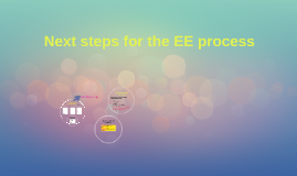 Next steps for the EE process