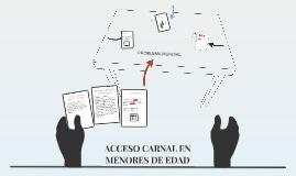 ACCESO CARNAL EN MENORES DE EDAD