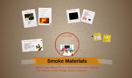 Smoke Materials