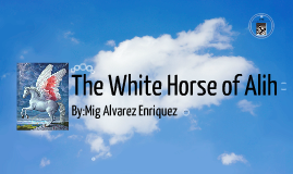 the white horse of alih The white horse of alih essay the white horse of alih • setting the story happened on july 4 th in a city with a parade of people • characters alih - a moro who plans for killing the people celebrating thefilipino- american friendship day omar - the older brother of alih who dictates him on what to.
