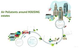 Air Pollutants around HOUSING estates