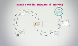 Toward a mindful language of learning
