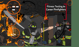 Fitness Testing in Career Firefighters