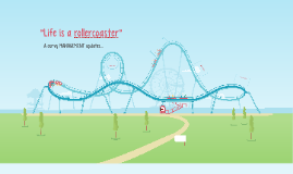 Copy of Life is a rollercoaster